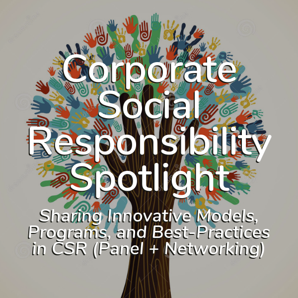 Corporate Social Responsibility Spotlight (Jan 10 7pm – 9pm)